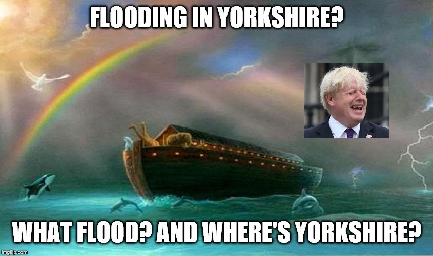 Noah's Ark |  FLOODING IN YORKSHIRE? WHAT FLOOD? AND WHERE'S YORKSHIRE? | image tagged in noah's ark | made w/ Imgflip meme maker