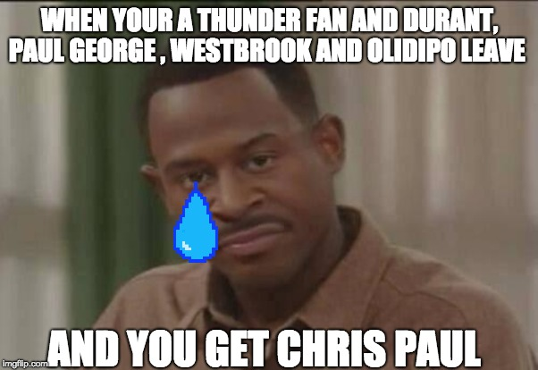 WHEN YOUR A THUNDER FAN AND DURANT, PAUL GEORGE , WESTBROOK AND OLIDIPO LEAVE; AND YOU GET CHRIS PAUL | image tagged in nba 2k | made w/ Imgflip meme maker