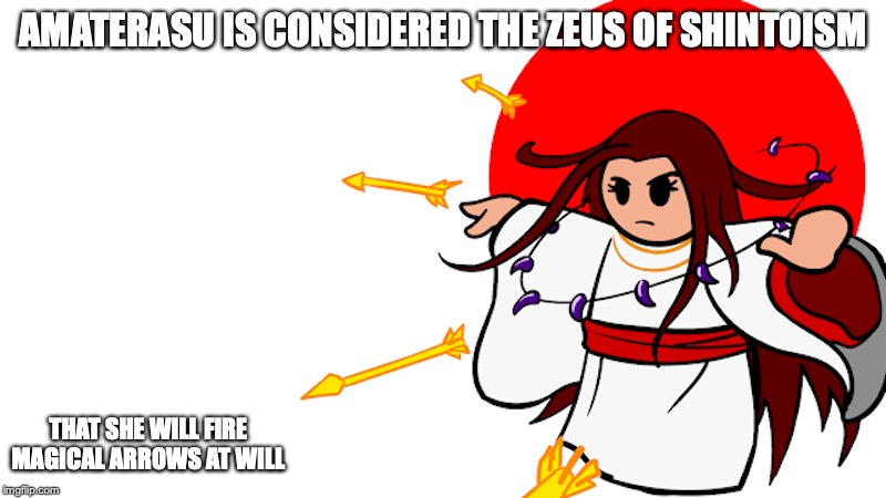 Amaterasu | AMATERASU IS CONSIDERED THE ZEUS OF SHINTOISM THAT SHE WILL FIRE MAGICAL ARROWS AT WILL | image tagged in amaterasu,religion,shinto,memes,limfany,youtube | made w/ Imgflip meme maker