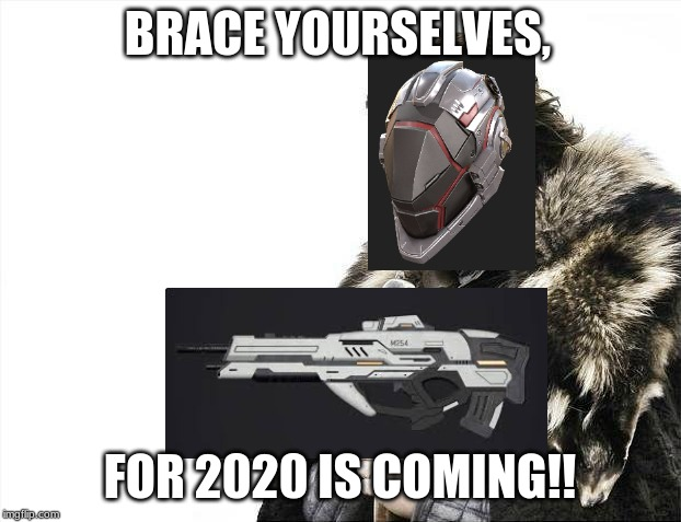 Brace Yourselves X is Coming | BRACE YOURSELVES, FOR 2020 IS COMING!! | image tagged in memes,brace yourselves x is coming | made w/ Imgflip meme maker