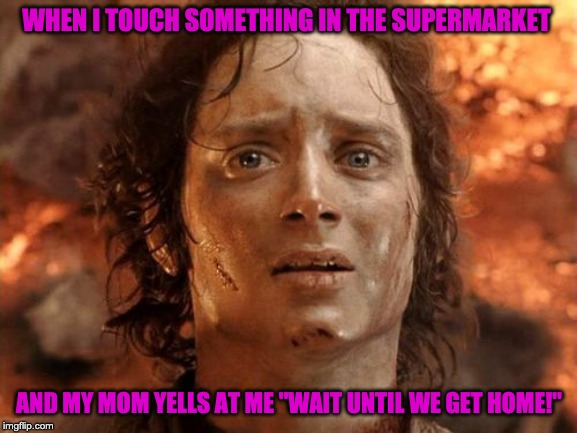 "Its Finally Over | WHEN I TOUCH SOMETHING IN THE SUPERMARKET AND MY MOM YELLS AT ME ""WAIT UNTIL WE GET HOME!"" 