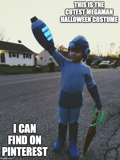 Megaman Halloween Costume | THIS IS THE CUTEST MEGAMAN HALLOWEEN COSTUME I CAN FIND ON PINTEREST | image tagged in halloween,costume,megaman,memes | made w/ Imgflip meme maker