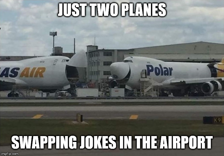 Just plane funny! |  JUST TWO PLANES; SWAPPING JOKES IN THE AIRPORT | image tagged in airplanes,jokes,planes,memes | made w/ Imgflip meme maker