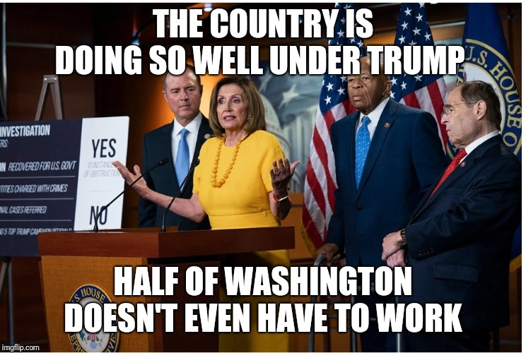 THE COUNTRY IS DOING SO WELL UNDER TRUMP HALF OF WASHINGTON DOESN'T EVEN HAVE TO WORK | image tagged in trump,2020,america,economy,boom | made w/ Imgflip meme maker