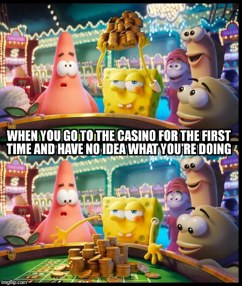 SpongeBob the Gambler | image tagged in spongebob,casino,gambling | made w/ Imgflip meme maker
