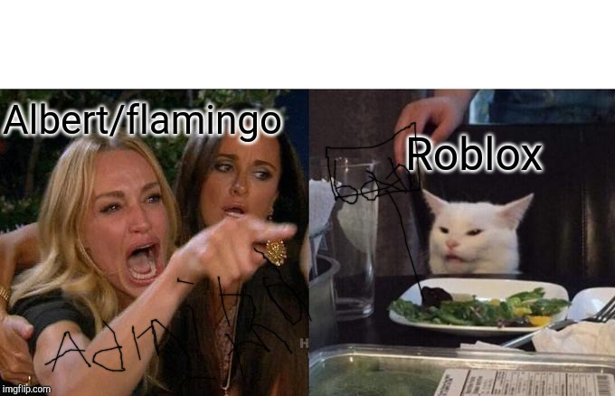 Flamgo vs roblox | Albert/flamingo Roblox | image tagged in memes,woman yelling at cat | made w/ Imgflip meme maker