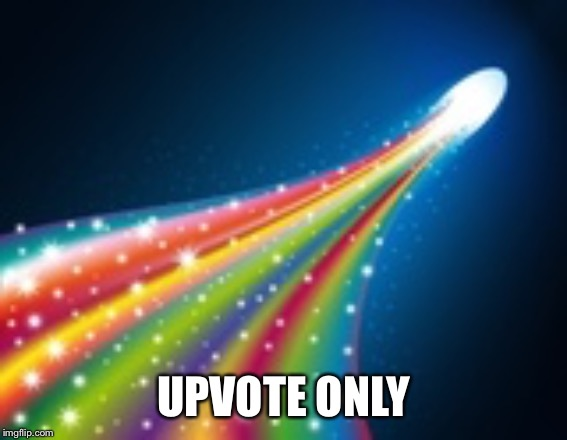 UPVOTE ONLY | image tagged in rainbow comet | made w/ Imgflip meme maker