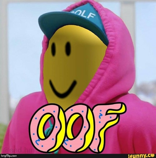Roblox Oof | image tagged in roblox oof | made w/ Imgflip meme maker