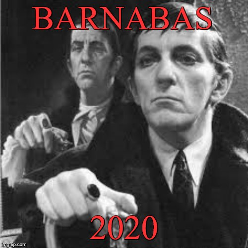 Barnabas Campaign 2020 | BARNABAS 2020 | image tagged in fun,politics,election 2020 | made w/ Imgflip meme maker