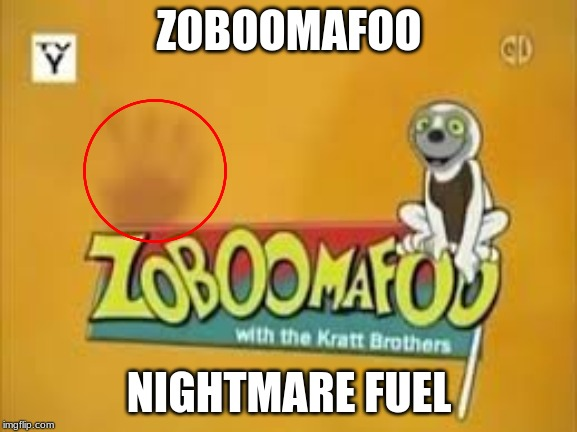 ZOBOOMAFOO NIGHTMARE FUEL | image tagged in zoboomafoo | made w/ Imgflip meme maker
