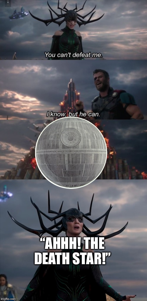 "The Death Star does Ragnarok |  ""AHHH! THE DEATH STAR!"" 