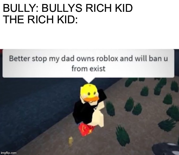 Roblox Bullying Memes Image Tagged In Roblox Imgflip