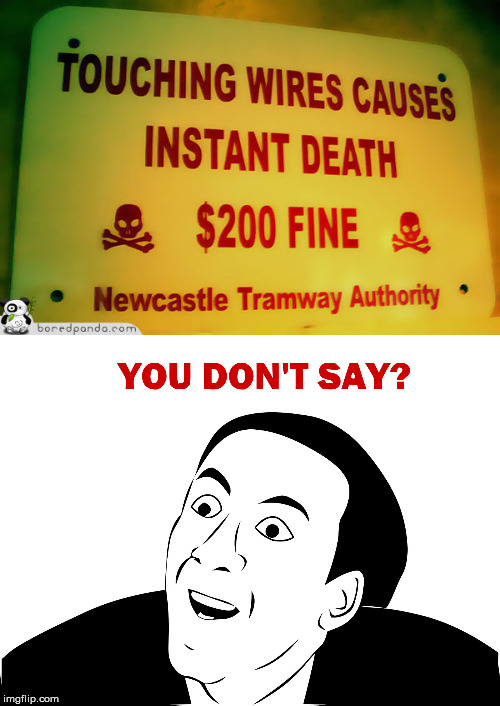 instant death | image tagged in funny signs | made w/ Imgflip meme maker
