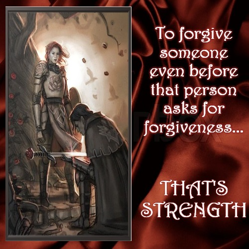 Forgiveness | THAT'S STRENGTH | To forgive someone even before that person asks for forgiveness... | image tagged in demotivationals,inspirational quote,inspirational,strength,forgiveness | made w/ Imgflip demotivational maker