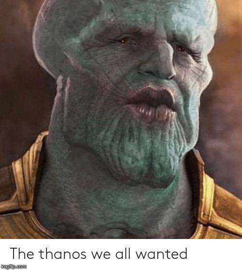 Meme thanos Here's Why