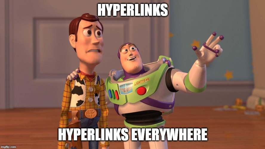 """Toy Story meme with Buzz Lightyear looking happy and Woody looking troubled. Text reads """"Hyperlinks. Hyperlinks everywhere."""""""