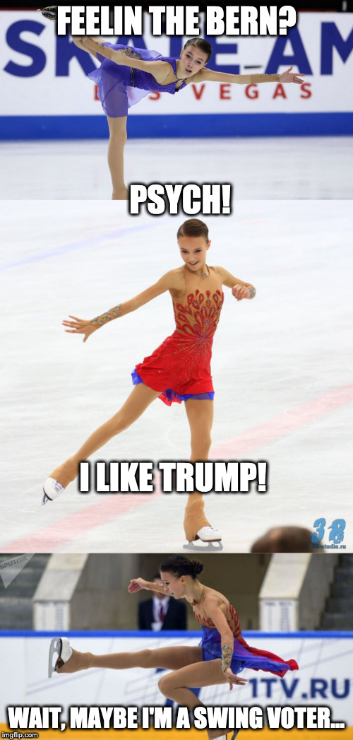 FEELIN THE BERN? PSYCH! I LIKE TRUMP! WAIT, MAYBE I'M A SWING VOTER... | image tagged in politics,bernie sanders,trump | made w/ Imgflip meme maker