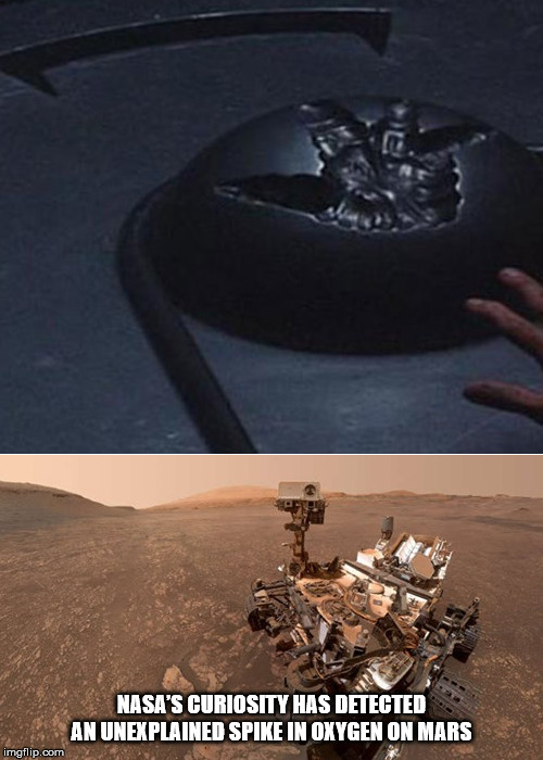 Oxygen on Mars |  NASA'S CURIOSITY HAS DETECTED AN UNEXPLAINED SPIKE IN OXYGEN ON MARS | image tagged in total recall,mars,oxygen,curiosity | made w/ Imgflip meme maker