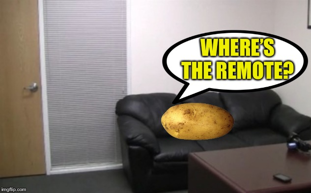 casting couch | WHERE'S THE REMOTE? | image tagged in casting couch | made w/ Imgflip meme maker