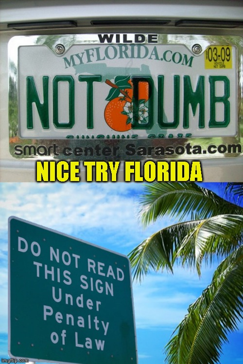 Also Florida...see you soon! | NICE TRY FLORIDA | image tagged in vacation prep | made w/ Imgflip meme maker
