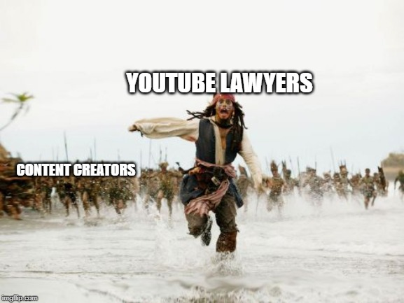 Youtube is BUlLsHit |  YOUTUBE LAWYERS; CONTENT CREATORS | image tagged in memes,jack sparrow being chased,youtube,bullshit | made w/ Imgflip meme maker