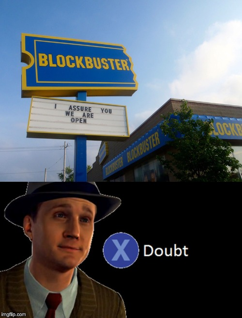 image tagged in la noire press x to doubt,memes,store,blockbuster | made w/ Imgflip meme maker