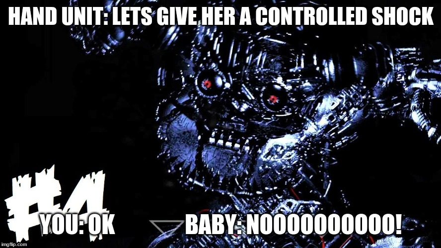 controled shock | HAND UNIT: LETS GIVE HER A CONTROLLED SHOCK YOU: OK                BABY: NOOOOOOOOOO! | image tagged in memes | made w/ Imgflip meme maker