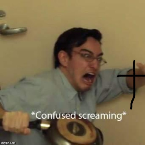 filthy frank confused scream | image tagged in filthy frank confused scream | made w/ Imgflip meme maker