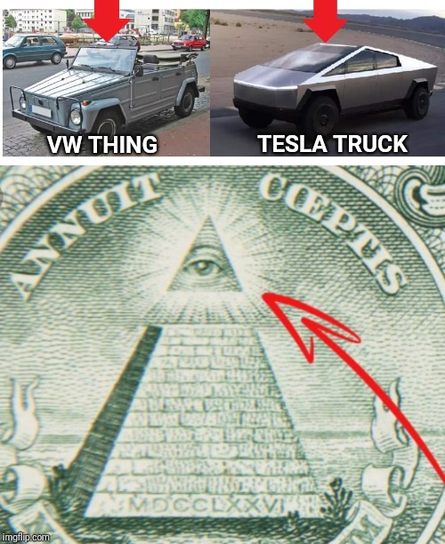 Another reason why you should never buy a Tesla. | VW THING TESLA TRUCK | image tagged in tesla,vw,illuminati,elon musk | made w/ Imgflip meme maker