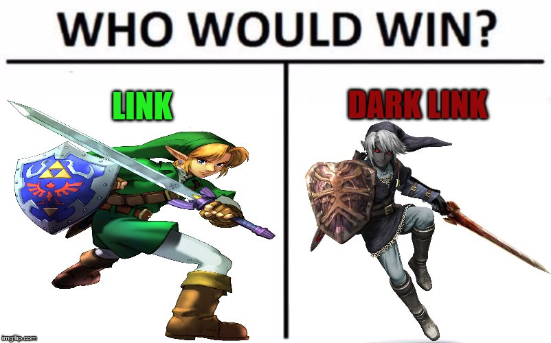 My rupees are on Dark Link. |  LINK; DARK LINK | image tagged in the legend of zelda,who would win | made w/ Imgflip meme maker