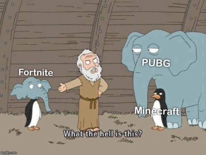 What the hell is this? | image tagged in fortnite,minecraft,pubg,family guy,lol,memes | made w/ Imgflip meme maker