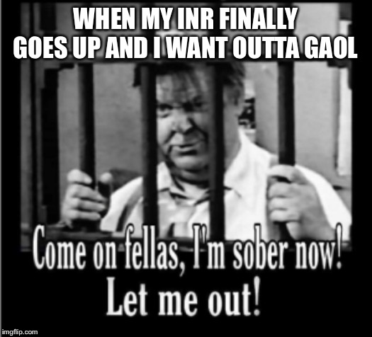 WHEN MY INR FINALLY GOES UP AND I WANT OUTTA GAOL | image tagged in hospital,spiderman hospital,sick,jail,sober,drunk | made w/ Imgflip meme maker