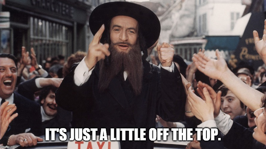 So what is a circumcision? | IT'S JUST A LITTLE OFF THE TOP. | image tagged in jew rabbi | made w/ Imgflip meme maker