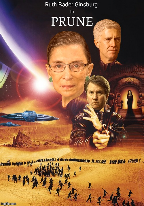 Bad Photoshop Sunday presents:  An epic battle for control of The Supreme Court | P | image tagged in bad photoshop sunday,dune,ruth bader ginsburg,brett kavanaugh,neil gorsuch | made w/ Imgflip meme maker