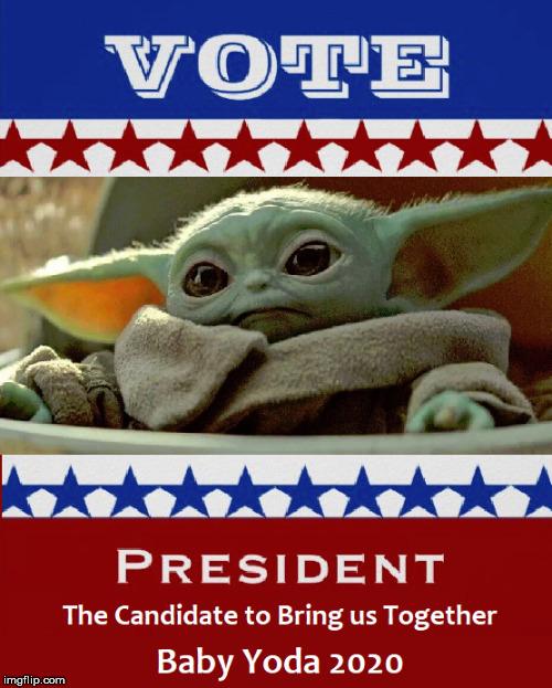 Baby Yoda President - Imgflip