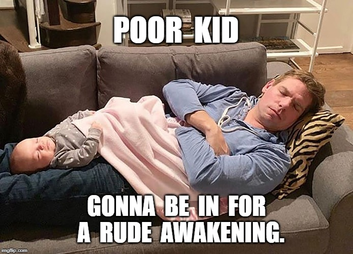 Swalwell Fart | POOR  KID GONNA  BE  IN  FOR   A  RUDE  AWAKENING. | image tagged in stink,meme | made w/ Imgflip meme maker
