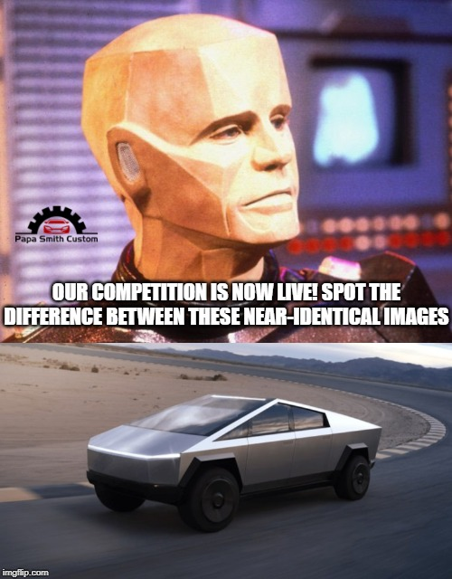 Tesla Truck vs Kryten |  OUR COMPETITION IS NOW LIVE! SPOT THE DIFFERENCE BETWEEN THESE NEAR-IDENTICAL IMAGES | image tagged in tesla truck,kryten,tesla,red dwarf,design,pickup truck | made w/ Imgflip meme maker