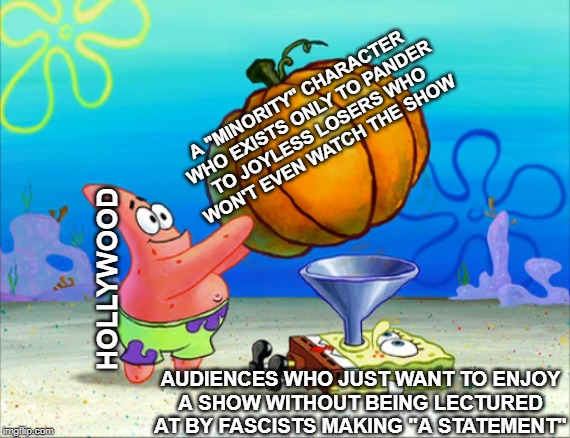 "A ""MINORITY"" CHARACTER  WHO EXISTS ONLY TO PANDER TO JOYLESS LOSERS WHO WON'T EVEN WATCH THE SHOW HOLLYWOOD AUDIENCES WHO JUST WANT TO ENJOY 