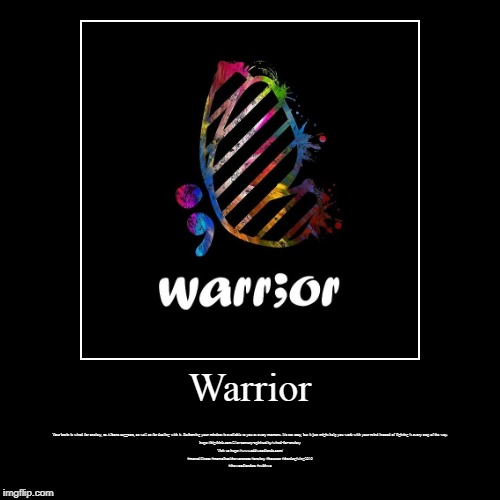 Warrior | Warrior | Your brain is wired for anxiety, as Albano suggests, as well as for dealing with it. Reframing your mindset is available to you at | image tagged in woodlands health and wellness,psychiatric wellness center,woodlands psychiatry,adhd testing houston,psychiatry of the woodlands | made w/ Imgflip demotivational maker