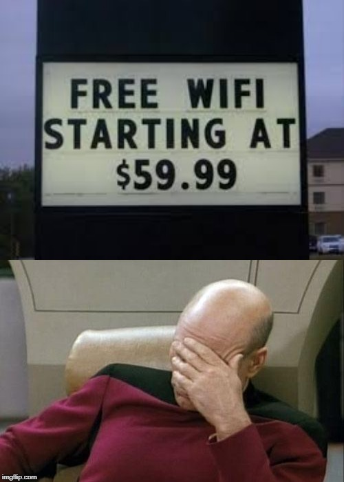 a stupid billboard sign | image tagged in memes,captain picard facepalm,stupid signs,wifi,funny | made w/ Imgflip meme maker
