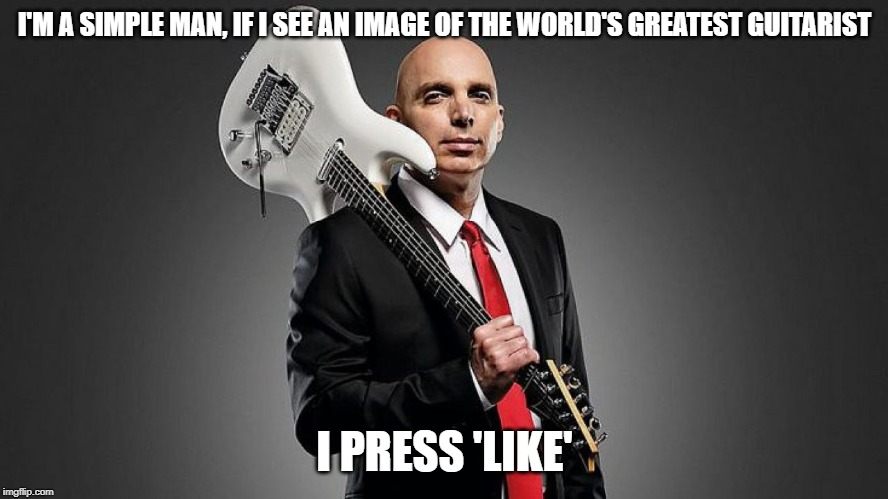 Guitar God |  I'M A SIMPLE MAN, IF I SEE AN IMAGE OF THE WORLD'S GREATEST GUITARIST; I PRESS 'LIKE' | image tagged in guitar god,guitars,rock,instruments,music,skills | made w/ Imgflip meme maker