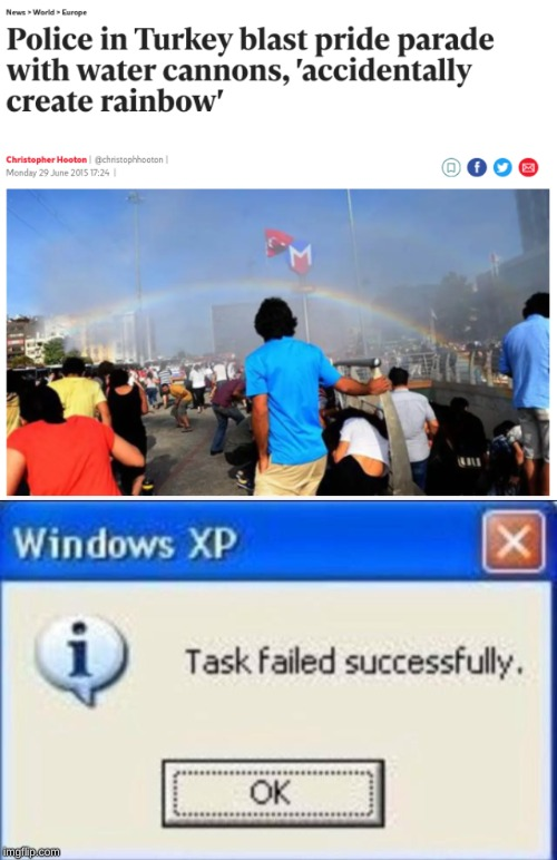 image tagged in task failed successfully,memes,turkey,police,gay pride | made w/ Imgflip meme maker