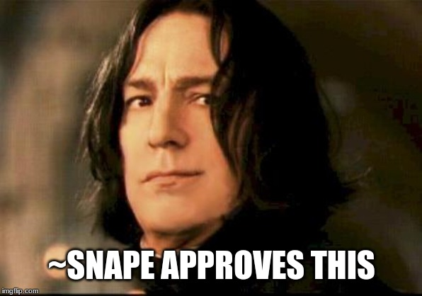 Severus snape smirking | ~SNAPE APPROVES THIS | image tagged in severus snape smirking | made w/ Imgflip meme maker