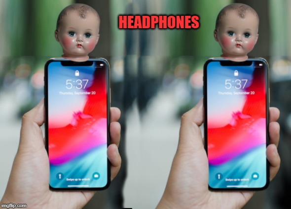 what you see is what you get |  HEADPHONES | image tagged in headphones,photoshopped | made w/ Imgflip meme maker