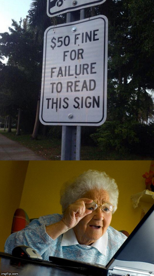 grandma owes 50 | image tagged in memes,grandma finds the internet,stupid signs | made w/ Imgflip meme maker