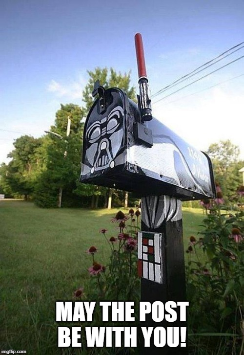 Darth Vader Mailbox | MAY THE POST BE WITH YOU! | image tagged in darth vader,star wars,mailbox | made w/ Imgflip meme maker