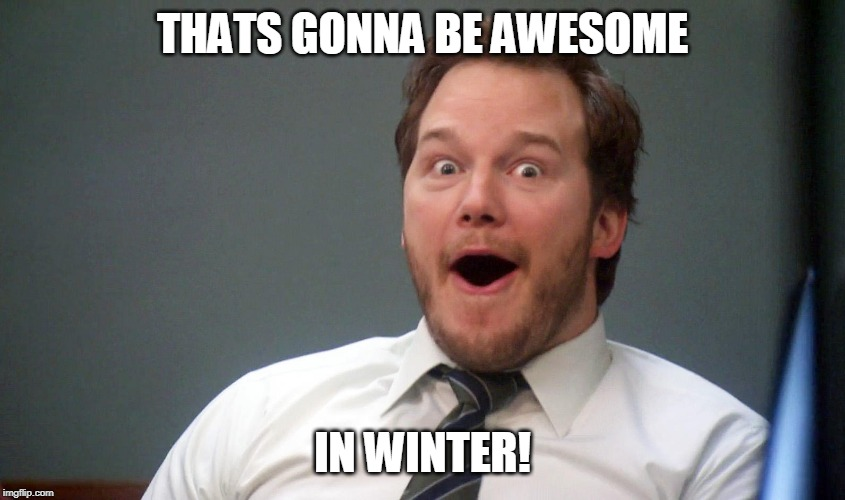 Oooohhhh | THATS GONNA BE AWESOME IN WINTER! | image tagged in oooohhhh | made w/ Imgflip meme maker