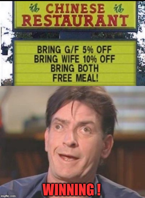Charlie | WINNING ! | image tagged in chinese food,free stuff,charlie sheen | made w/ Imgflip meme maker