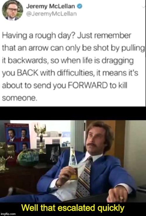 Well that escalated quickly | image tagged in memes,well that escalated quickly | made w/ Imgflip meme maker