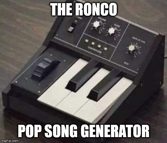 You Were Born When? | THE RONCO POP SONG GENERATOR | image tagged in pop music | made w/ Imgflip meme maker